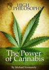 High Philosophy The Power Of Cannabis Quotes