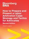 How To Prepare And Present A Labor Arbitration Case