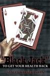Black Jack To Get Your Health Back