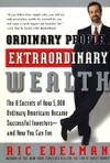 Ordinary People Extraordinary Wealth