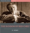 The Ransom Of Red Chief Illustrated Edition