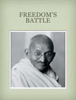 Freedom's Battle - Mahatma Gandhi