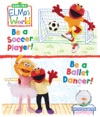 Elmos World Be A Soccer Player Be A Ballet Dancer Sesame Street