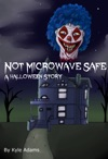 Not Microwave Safe A Halloween Story