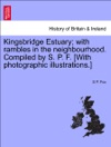 Kingsbridge Estuary With Rambles In The Neighbourhood Compiled By S P F With Photographic Illustrations