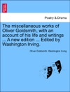 The Miscellaneous Works Of Oliver Goldsmith With An Account Of His Life And Writings  A New Edition  Edited By Washington Irving Vol IV