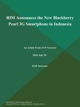 RIM Announces The New Blackberry Pearl 3G Smartphone In Indonesia