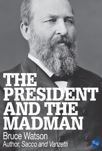 Bruce Watson - The President and the Madman