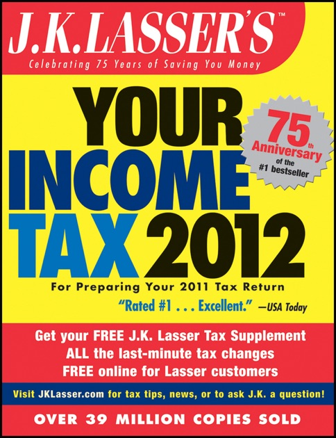 jk lassers your income tax 2012 for preparing your 2011 tax return