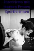 Interviews mit starken Frauen: Sportlerinnen