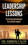 Leadership Lessons For Formal And Informal Fire Service Leaders