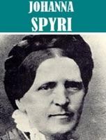 Essential Johanna Spyri Collection