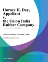Horace H Day Appellant V The Union India Rubber Company