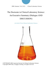 The Doctorate In Clinical Laboratory Science: An Executive Summary (Dialogue AND DISCUSSION)