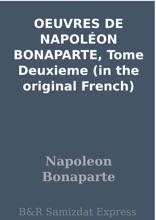OEUVRES DE NAPOLÉON BONAPARTE, Tome Deuxieme  (in The Original French)
