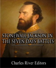 Stonewall Jackson In The Seven Days Battles