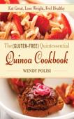 The Gluten-Free Quintessential Quinoa Cookbook