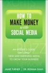 How To Make Money With Social Media An Insiders Guide On Using New And Emerging Media To Grow Your Business