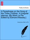 A Paraphrase On The Song Of The Three Children In Irregular Stanzas By Mark Le Pla Edited By Edmund Massey