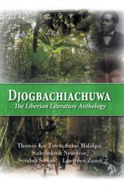 Djogbachiachuwa: The Liberian Anthology