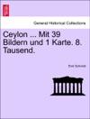 Ceylon  Mit 39 Bildern Und 1 Karte 8 Tausend
