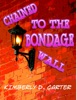 Chained to the Bondage Wall: The Billionaire Series (Book 7) (A BDSM Erotic Romance)