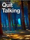 Quit Talking