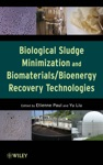 Biological Sludge Minimization And BiomaterialsBioenergy Recovery Technologies