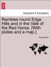 Rambles Round Edge Hills And In The Vale Of The Red Horse With Plates And A Map
