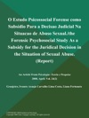 O Estudo Psicossocial Forense Como Subsidio Para A Decisao Judicial Na Situacao De Abuso Sexualthe Forensic Psychosocial Study As A Subsidy For The Juridical Decision In The Situation Of Sexual Abuse Report