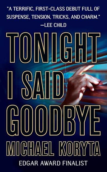 Tonight I Said Goodbye - Michael Koryta book cover