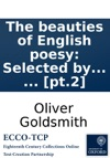 The Beauties Of English Poesy Selected By Oliver Goldsmith In Two Volumes  Pt2