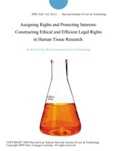 Assigning Rights and Protecting Interests: Constructing Ethical and Efficient Legal Rights in Human Tissue Research.