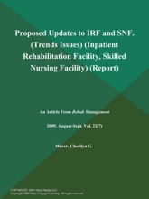 Proposed Updates To IRF And SNF (Trends: Issues) (Inpatient Rehabilitation Facility, Skilled Nursing Facility) (Report)