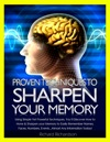 Proven Techniques To Sharpen Your Memory