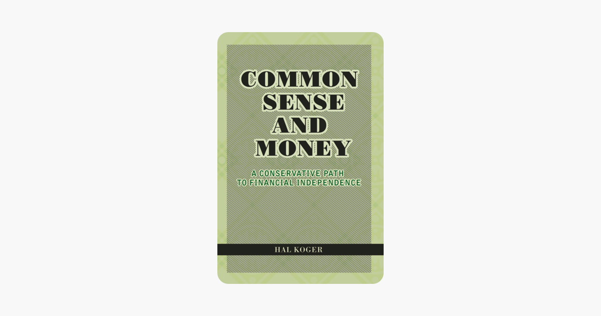 Common Sense and Money: A Conservative Path to Financial Independence