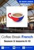 Coffee Break French: Season 3, Part 2 (Enhanced Version)