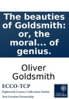The Beauties Of Goldsmith Or The Moral And Sentimental Treasury Of Genius