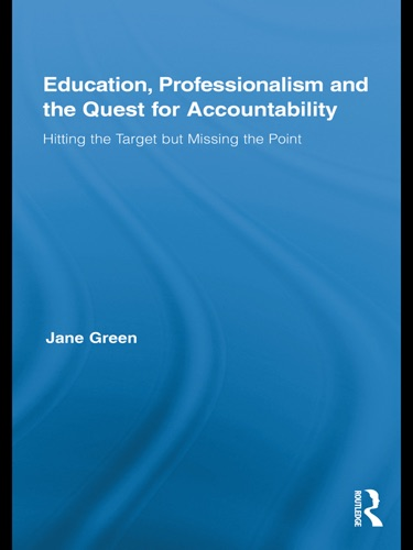 Jane Green - Education, Professionalism, and the Quest for Accountability
