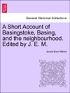 A Short Account Of Basingstoke Basing And The Neighbourhood Edited By J E M