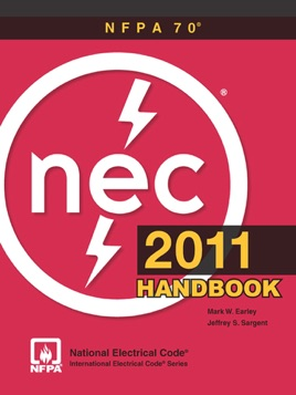 ‎NFPA 70®, National Electrical Code® (NEC®) Handbook, 2011 Edition