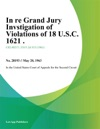In Re Grand Jury Invstigation Of Violations Of 18 USC 1621