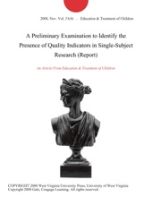 A Preliminary Examination to Identify the Presence of Quality Indicators in Single-Subject Research (Report)