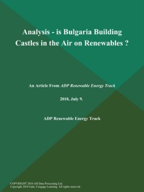 Analysis Is Bulgaria Building Castles In The Air On Renewables