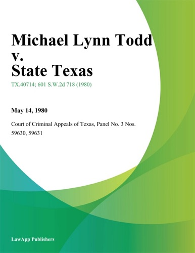 Court of Criminal Appeals of Texas - Michael Lynn Todd v. State Texas