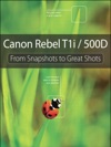 Canon Rebel T1i500D From Snapshots To G