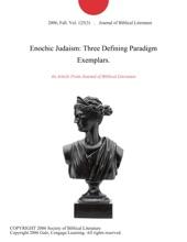 Enochic Judaism: Three Defining Paradigm Exemplars.