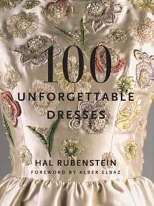 100 Unforgettable Dresses da Hal Rubenstein