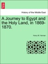 A Journey To Egypt And The Holy Land In 1869-1870