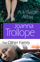 Joanna Trollope - Joanna Trollope: The Other Family & A Village Affair artwork